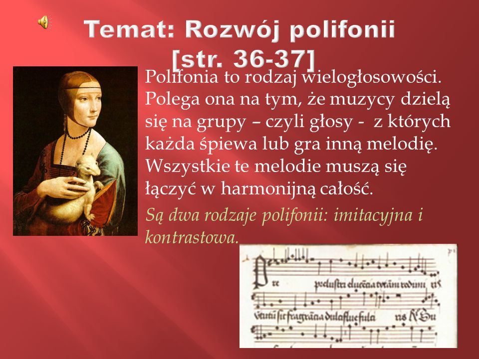 Temat: Rozwój polifonii [str. 36-37]
